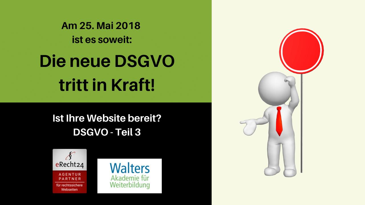 Datenschutz-Grundverordnung DSGVO Teil 3